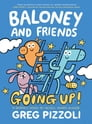Baloney and Friends: Going Up! Cover Image
