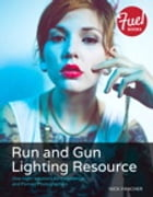 Run and Gun Lighting Resource: One-Light Solutions for Commercial and Portrait Photographers by Nick Fancher