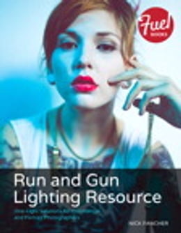Book Run and Gun Lighting Resource: One-Light Solutions for Commercial and Portrait Photographers by Nick Fancher