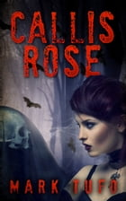 Callis Rose by Mark Tufo