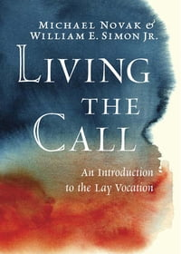 Living the Call: An Introduction to the Lay Vocation