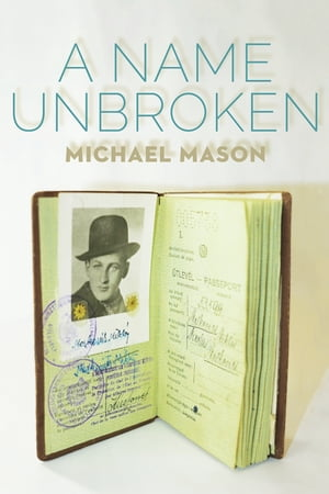 A Name Unbroken by Michael Mason