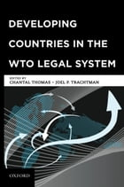 Developing Countries in the WTO Legal System by Chantal Thomas