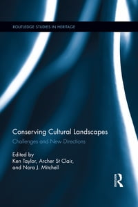 Conserving Cultural Landscapes: Challenges and New Directions