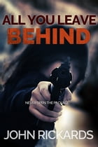 All You Leave Behind by John Rickards