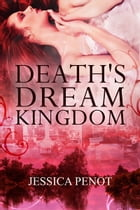 Death's Dream Kingdom by Jessica Penot