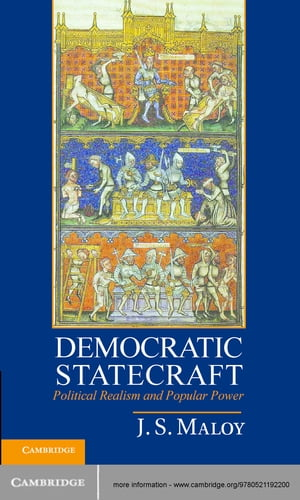 Democratic Statecraft Political Realism and Popular Power
