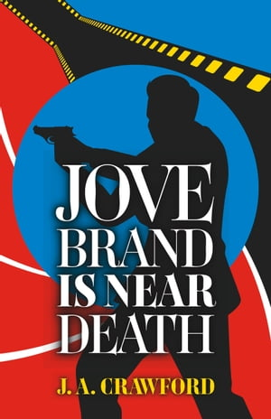Jove Brand is Near Death by J. A. Crawford