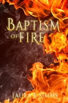 Baptism of Fire: DI Joseph Hunter Saga, #2 by Laura E Simms
