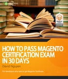 How to pass Magento Certification Exam in 30 days by Magestore