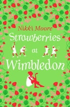 Strawberries at Wimbledon (A Short Story) (Love London Series) by Nikki Moore