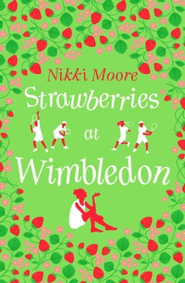 Book Strawberries at Wimbledon (A Short Story): Love London Series by Nikki Moore