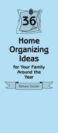 36 Home Organizing Ideas for Your Family Around the Year