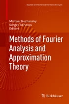 Methods of Fourier Analysis and Approximation Theory by Sergey Tikhonov
