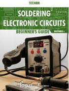 Soldering electronic circuits: Beginner's guide by Techrm