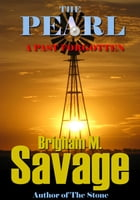 The Pearl, Book 4--A Past Forgotten--An Epic Adventure by Brigham M. Savage