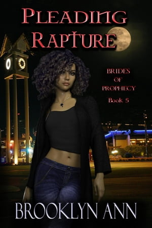 Pleading Rapture: Brides of Prophecy, #5