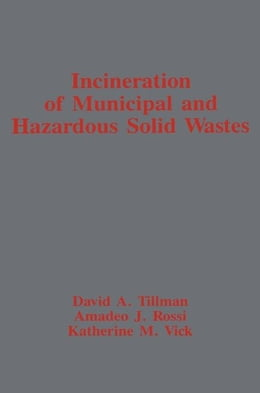 Book Incineration of Municipal and Hazardous Solid Wastes by Tillman, David A.