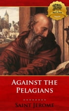 Against the Pelagians by St. Jerome, Wyatt North