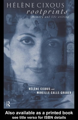 Book Helene Cixous, Rootprints: Memory and Life Writing by Calle-Gruber, Mireille
