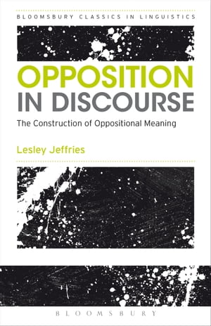 Opposition In Discourse The Construction of Oppositional Meaning