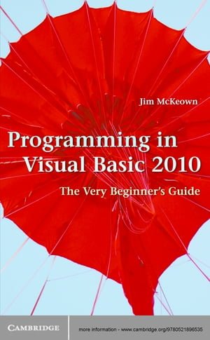 Programming in Visual Basic 2010 The Very Beginner's Guide