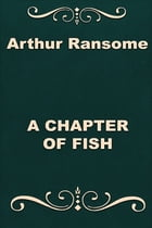 A CHAPTER OF FISH by Arthur Ransome