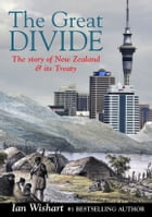 The Great Divide: The Story of New Zealand, and its Treaty by Ian Wishart