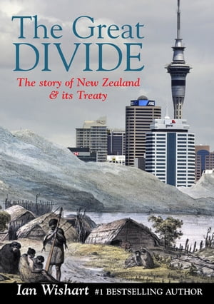 The Great Divide The Story of New Zealand,  and its Treaty