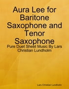 Aura Lee for Baritone Saxophone and Tenor Saxophone - Pure Duet Sheet Music By Lars Christian Lundholm by Lars Christian Lundholm