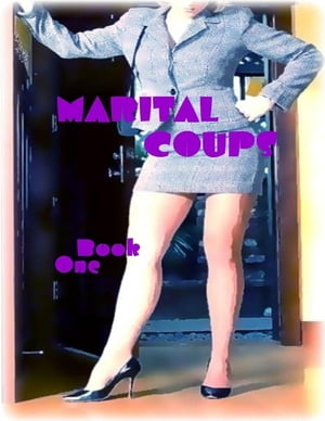 Marital Coups - Book One