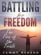 Battling for Freedom by Tammy Henson