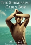 Claimed by the Captain #1: The Submissive Cabin Boy 4ef30b61-5b7d-40e0-a2de-f5d81c896331
