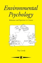 Environmental Psychology: Behaviour and Experience In Context