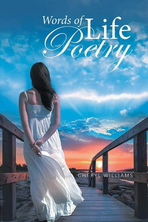 Words of Life Poetry by Cheryl Williams