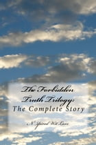 The Forbidden Truth Trilogy: Chaos, Controversies, Conspiracy, Control…Access Granted by N'spired Wit'Love