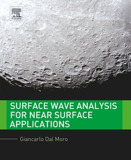 Book Surface Wave Analysis for Near Surface Applications by Giancarlo Dal Moro