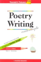 Poetry Writing Made Simple 1 Teacher's Toolbox Series by Sarika Singh