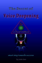 The Secret of Voice Deepening & Charisma by Solleh Shah
