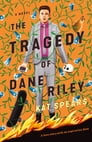 The Tragedy of Dane Riley Cover Image