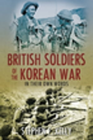 British Soldiers of the Korean War In Their Own Words