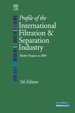 Book Profile of the International Filtration and Separation Industry: Market Prospects to 2009 by Sutherland, Kenneth S