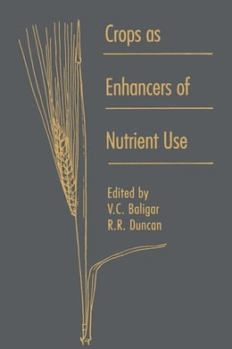Book Crops as Enhancers of Nutrient Use by Duncan, R
