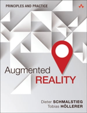 Augmented Reality Principles and Practice
