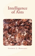 Intelligence of Ants by George J. Romanes