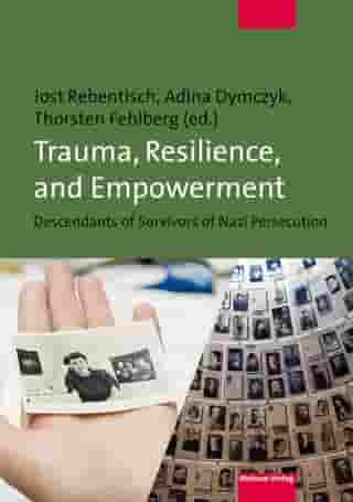 Trauma, Resilience, and Empowerment: Descendants of Survivors of Nazi Persecution