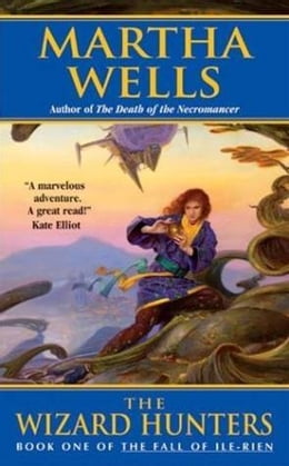 Book The Wizard Hunters: The Fall of Ile-Rien by Martha Wells