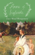 Anne of Ingleside by Lucy Maud Montgomery: Original 1939 Edition by Lucy Maud Montgomery