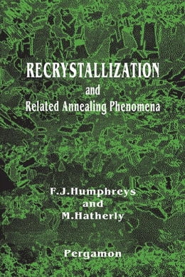 Book Recrystallization and Related Annealing Phenomena by Humphreys, F.J.