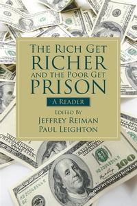 Rich Get Richer and the Poor Get Prison: A Reader